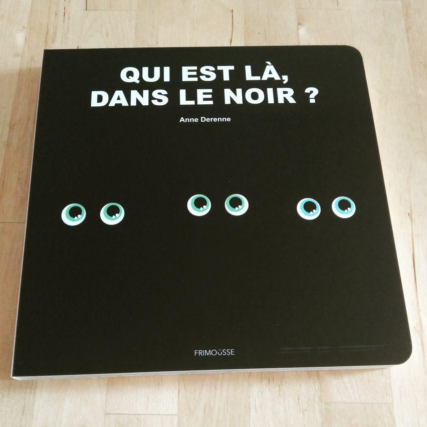 Livre - Qui est là dans le noir? Anne Derenne
