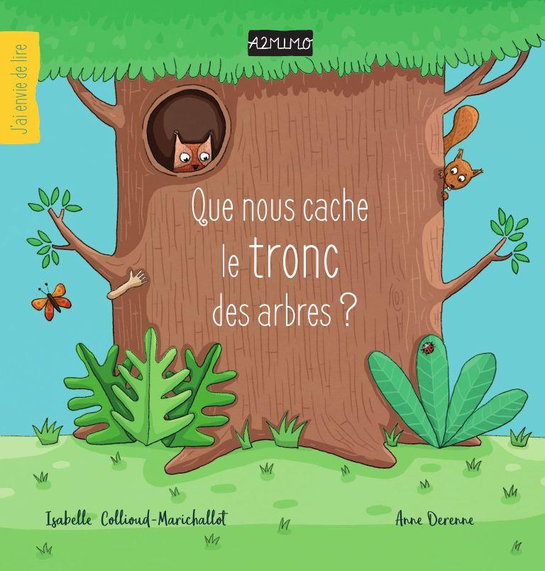 Que nous cache le tronc des arbres - Anne Derenne